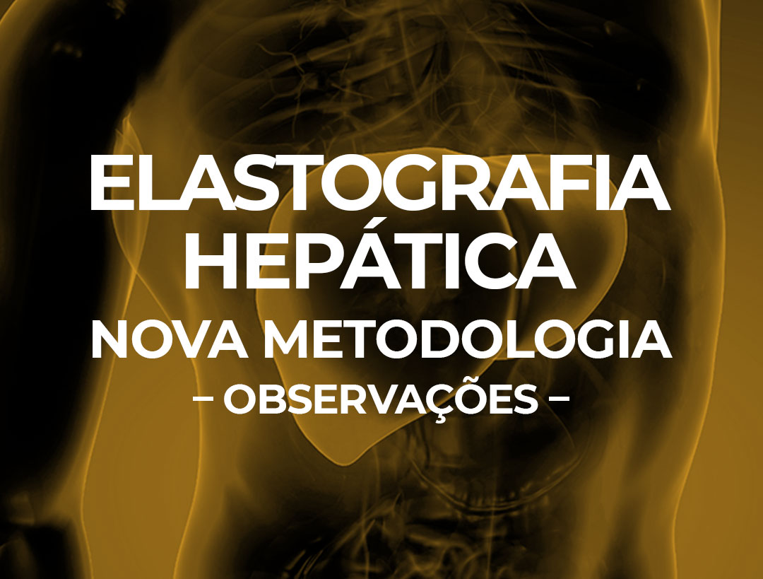 Atualização da Declaração de Consenso da Sociedade de Radiologistas em Elastografia de Fígado – Observações